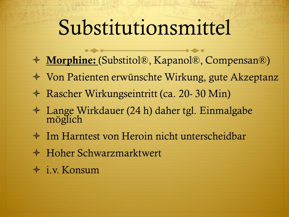 Substitutionsmittel Morphine: (Substitol®, Kapanol®, Compensan®)