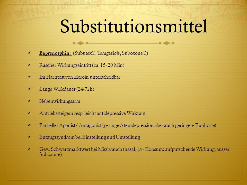 Substitutionsmittel Buprenorphin: (Subutex®, Temgesic®, Suboxone®)