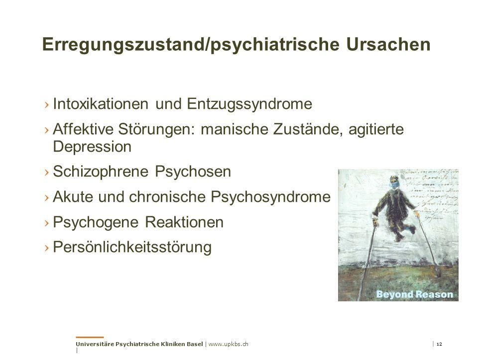 Erregungszustand/psychiatrische Ursachen
