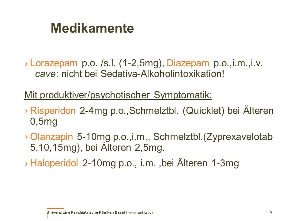 Medikamente Lorazepam p.o. /s.l. (1-2,5mg), Diazepam p.o.,i.m.,i.v.