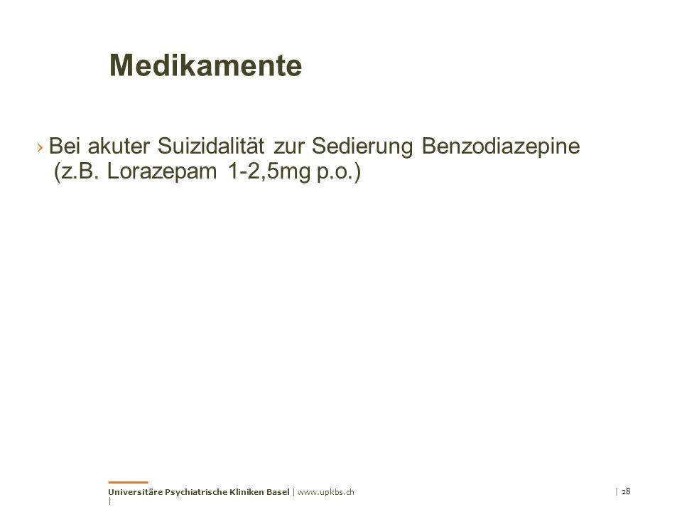 Medikamente Bei akuter Suizidalität zur Sedierung Benzodiazepine