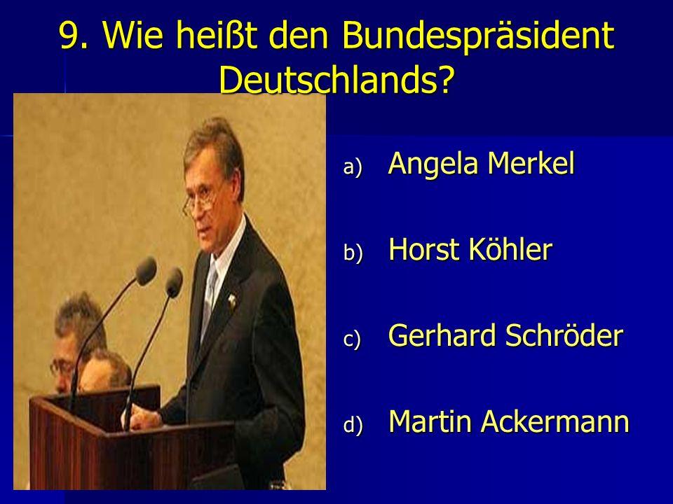9. Wie heißt den Bundespräsident Deutschlands