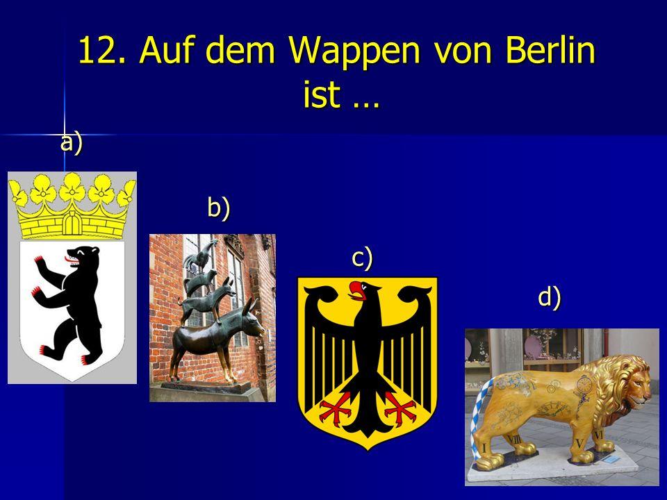 12. Auf dem Wappen von Berlin ist …