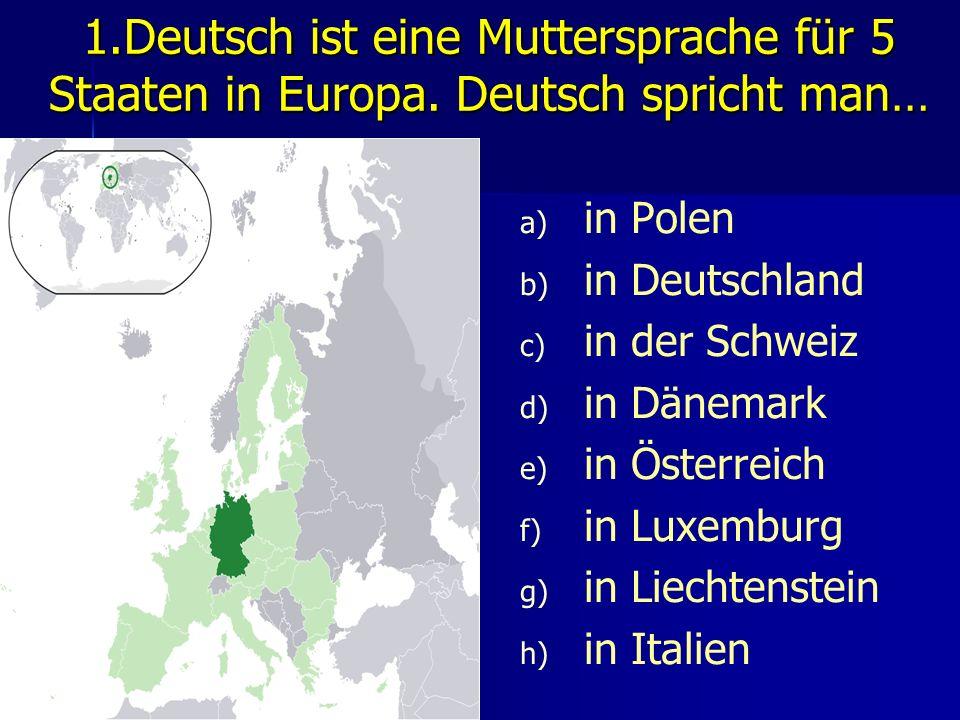 1. Deutsch ist eine Muttersprache für 5 Staaten in Europa