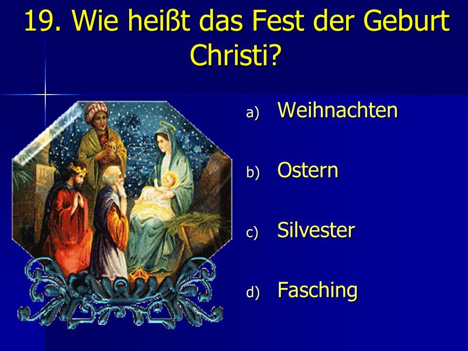 19. Wie heißt das Fest der Geburt Christi