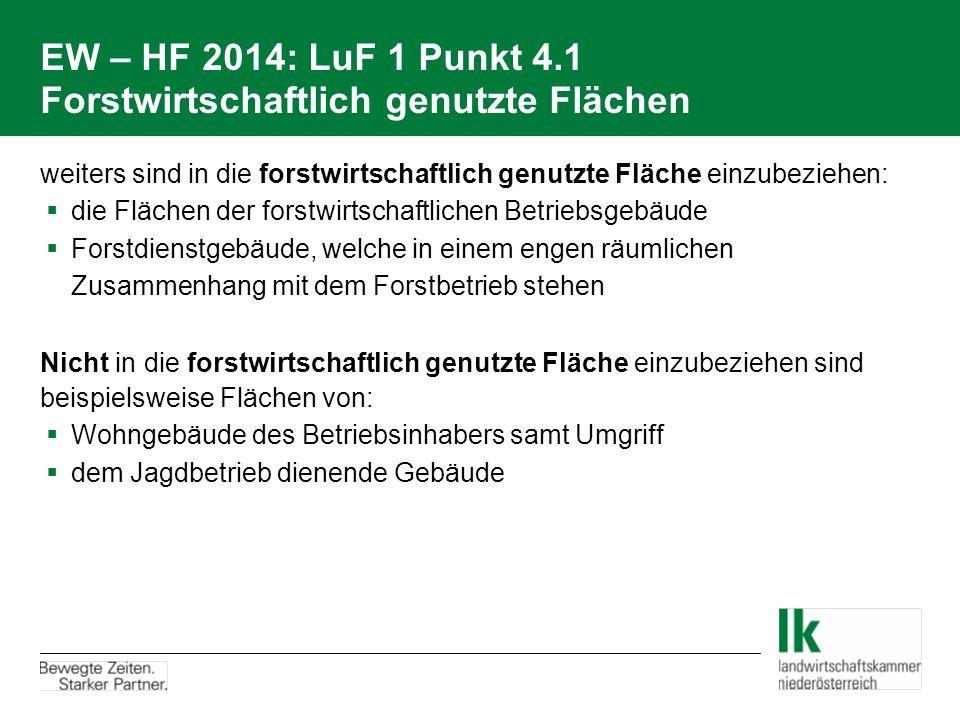 EW – HF 2014: LuF 1 Punkt 4.1 Forstwirtschaftlich genutzte Flächen