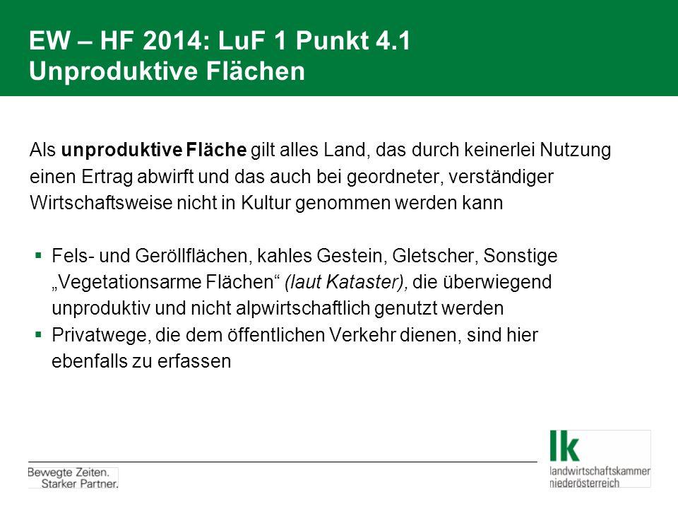 EW – HF 2014: LuF 1 Punkt 4.1 Unproduktive Flächen
