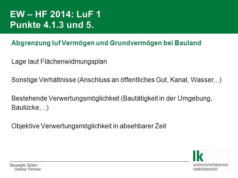 EW – HF 2014: LuF 1 Punkte 4.1.3 und 5. Abgrenzung luf Vermögen und Grundvermögen bei Bauland. Lage laut Flächenwidmungsplan.