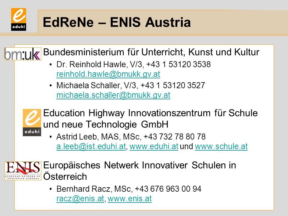 EdReNe – ENIS Austria Bundesministerium für Unterricht, Kunst und Kultur. Dr. Reinhold Hawle, V/3, +43 1 53120 3538 reinhold.hawle@bmukk.gv.at.