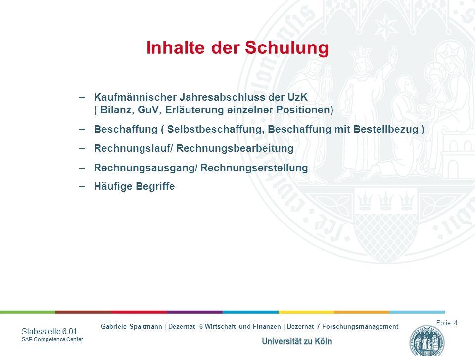 Inhalte der Schulung Kaufmännischer Jahresabschluss der UzK ( Bilanz, GuV, Erläuterung einzelner Positionen)
