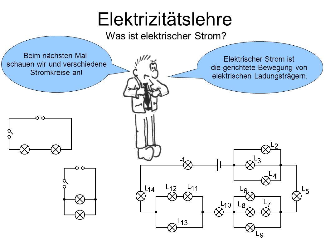 Elektrizitätslehre Was ist elektrischer Strom Beim nächsten Mal