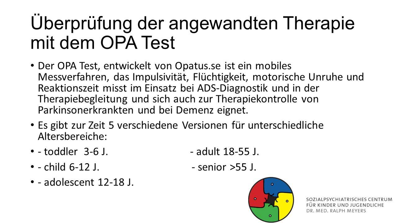 Überprüfung der angewandten Therapie mit dem OPA Test