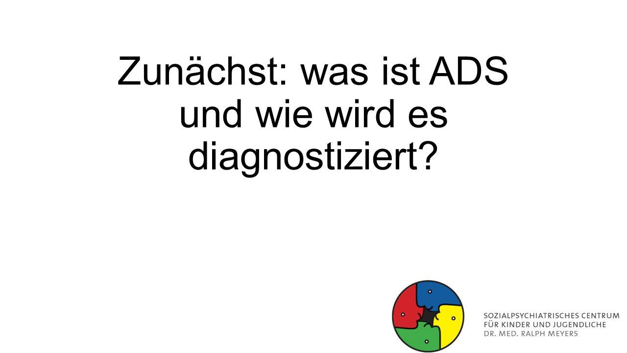 Zunächst: was ist ADS und wie wird es diagnostiziert