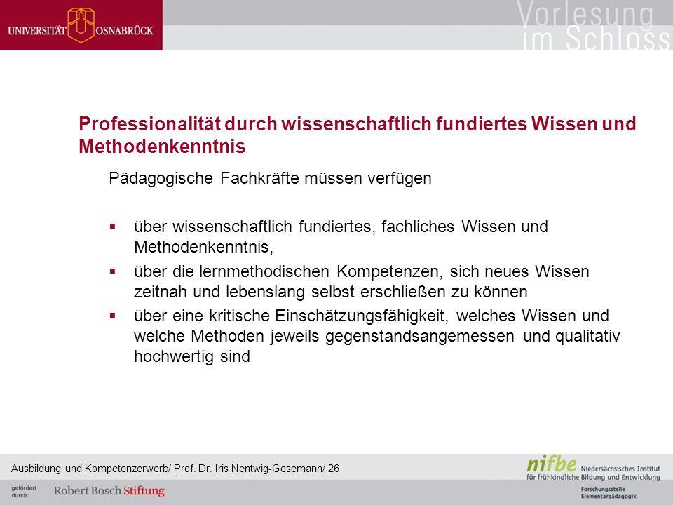 Professionalität durch wissenschaftlich fundiertes Wissen und Methodenkenntnis