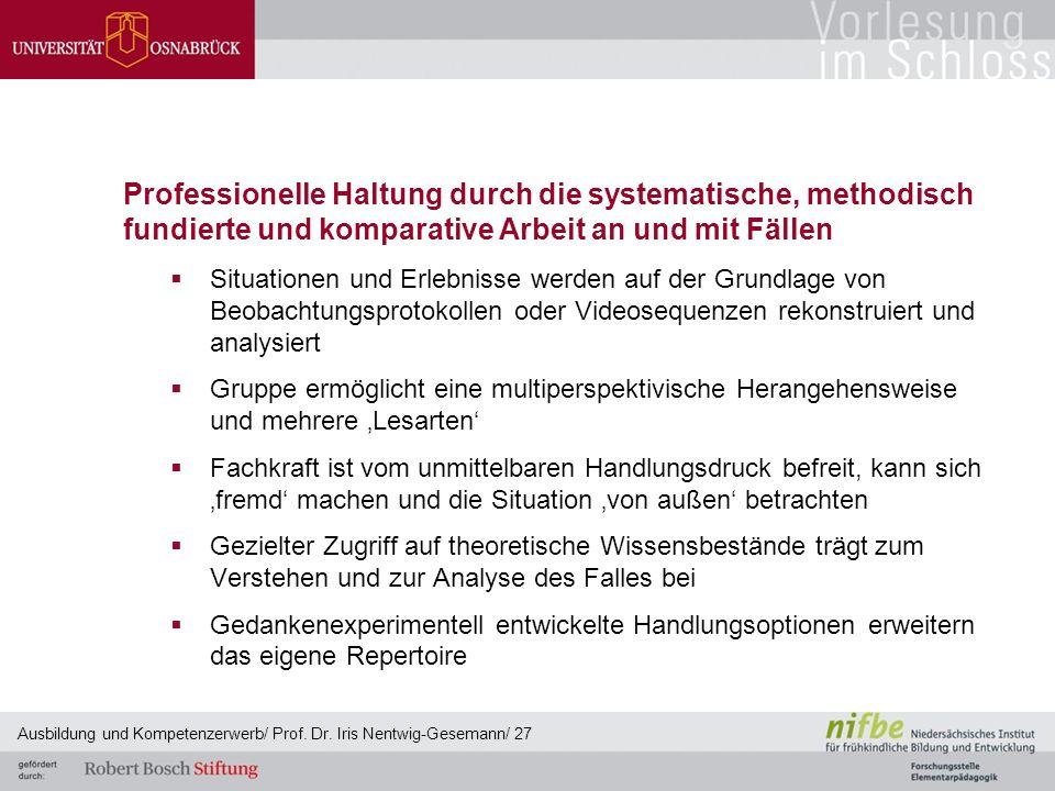 Professionelle Haltung durch die systematische, methodisch fundierte und komparative Arbeit an und mit Fällen