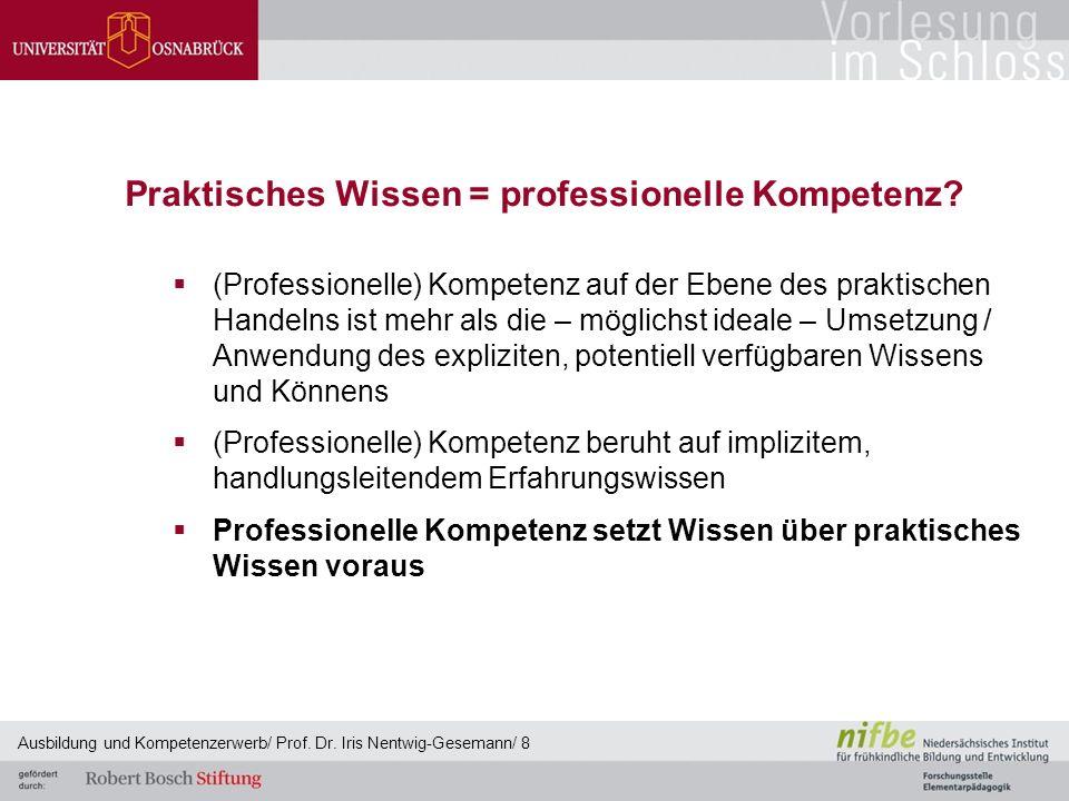 Praktisches Wissen = professionelle Kompetenz
