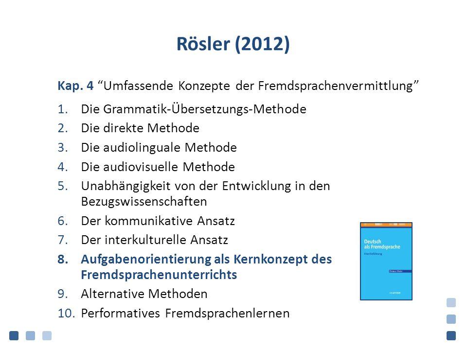 Rösler (2012) Kap. 4 Umfassende Konzepte der Fremdsprachenvermittlung Die Grammatik-Übersetzungs-Methode.