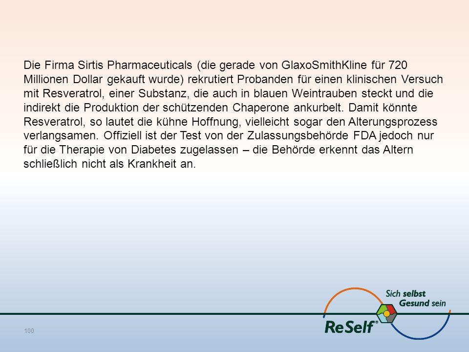 Die Firma Sirtis Pharmaceuticals (die gerade von GlaxoSmithKline für 720 Millionen Dollar gekauft wurde) rekrutiert Probanden für einen klinischen Versuch mit Resveratrol, einer Substanz, die auch in blauen Weintrauben steckt und die indirekt die Produktion der schützenden Chaperone ankurbelt.