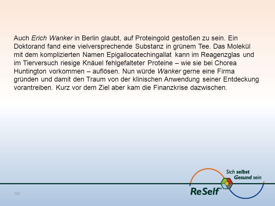 Auch Erich Wanker in Berlin glaubt, auf Proteingold gestoßen zu sein