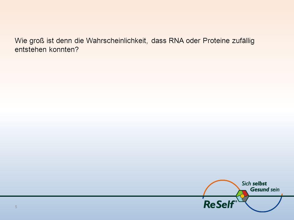 Wie groß ist denn die Wahrscheinlichkeit, dass RNA oder Proteine zufällig entstehen konnten