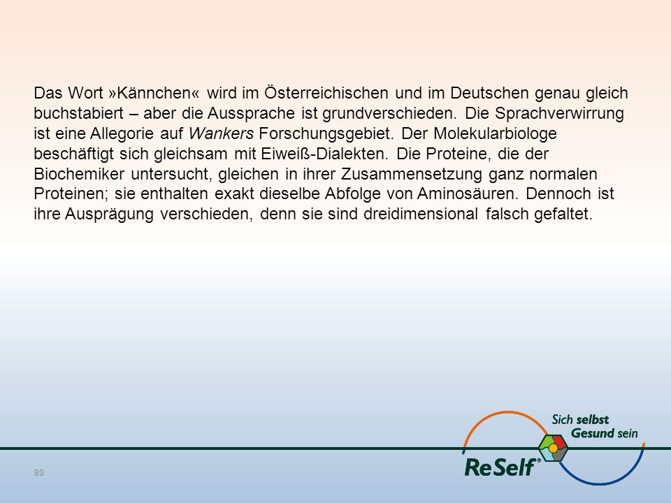 Das Wort »Kännchen« wird im Österreichischen und im Deutschen genau gleich buchstabiert – aber die Aussprache ist grundverschieden.