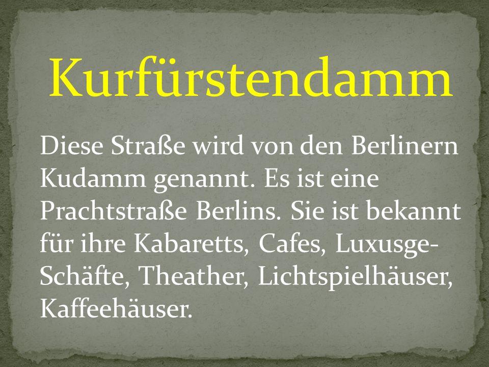Kurfürstendamm Diese Straße wird von den Berlinern