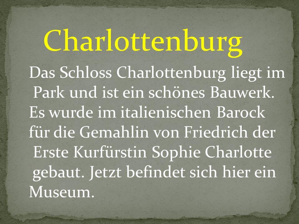 Charlottenburg Das Schloss Charlottenburg liegt im