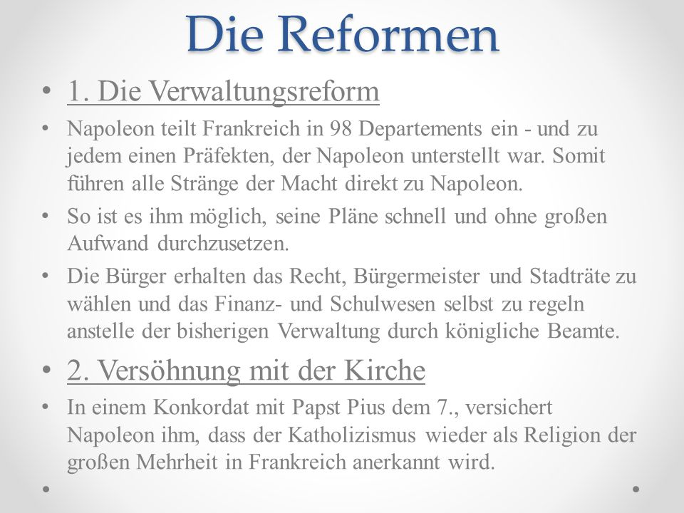 Die Reformen 1. Die Verwaltungsreform 2. Versöhnung mit der Kirche