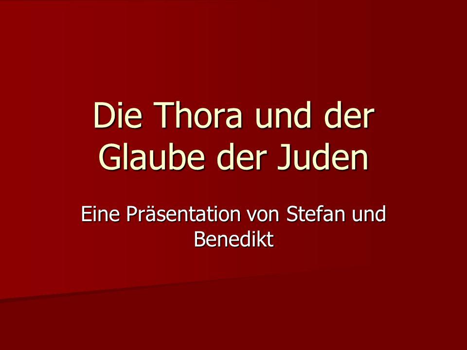 Die Thora und der Glaube der Juden