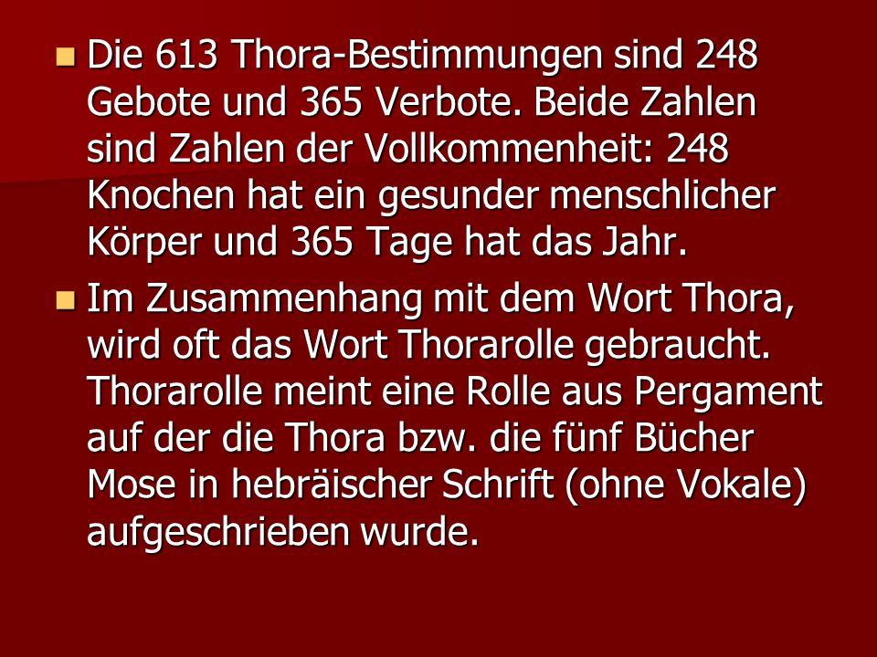 Die 613 Thora-Bestimmungen sind 248 Gebote und 365 Verbote