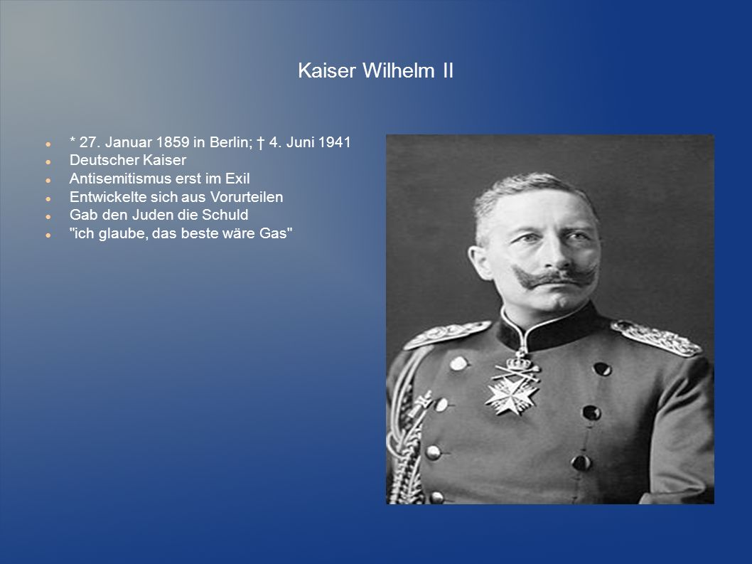 Kaiser Wilhelm II * 27. Januar 1859 in Berlin; † 4. Juni 1941