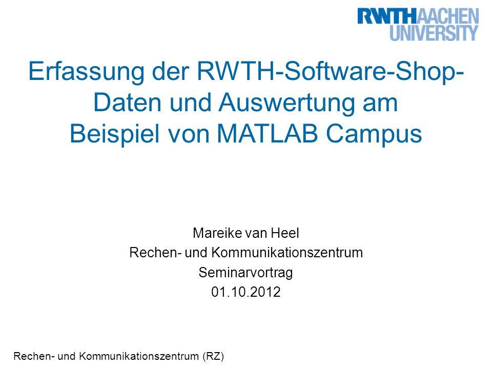 Erfassung der RWTH-Software-Shop-Daten und Auswertung am Beispiel von MATLAB Campus