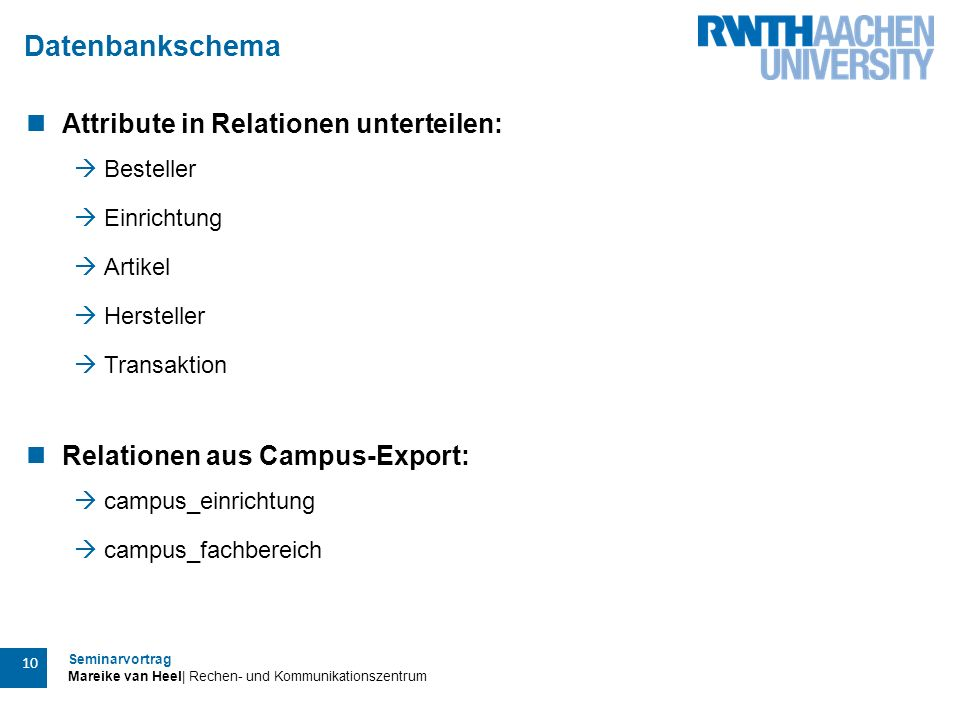 Datenbankschema Attribute in Relationen unterteilen: