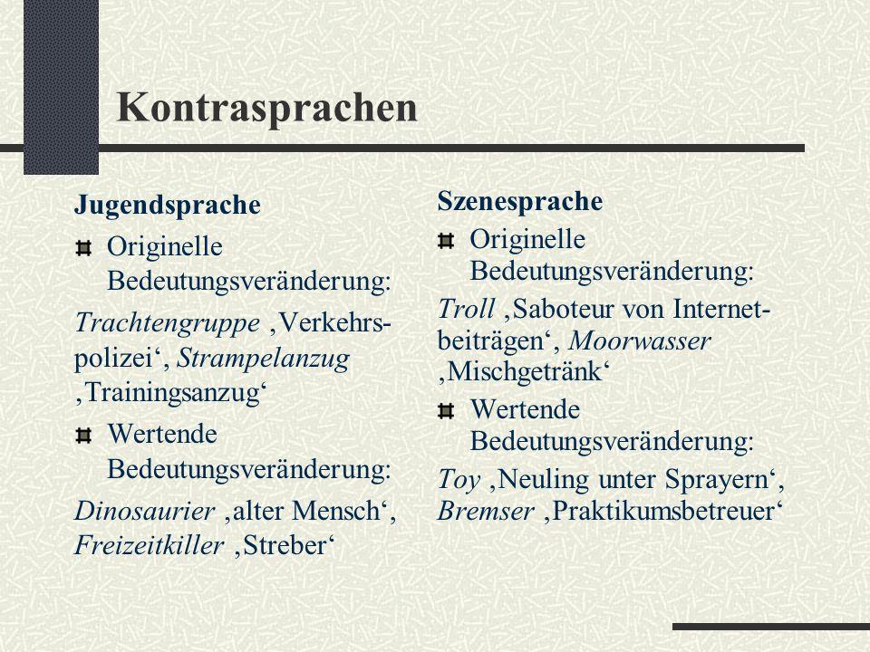 Kontrasprachen Jugendsprache Originelle Bedeutungsveränderung: