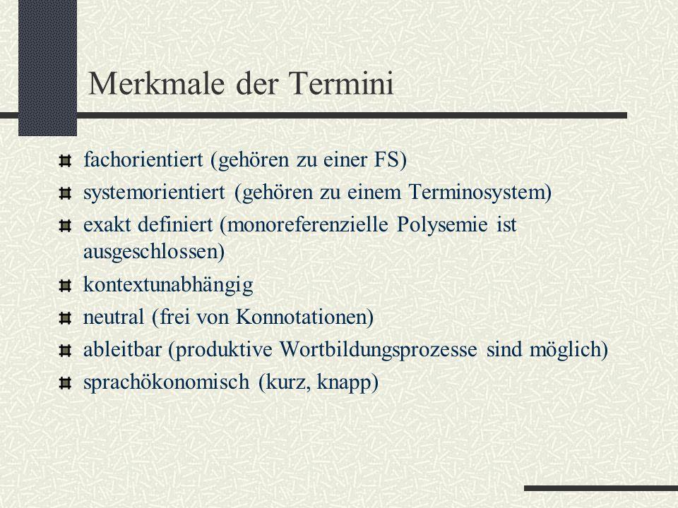 Merkmale der Termini fachorientiert (gehören zu einer FS)