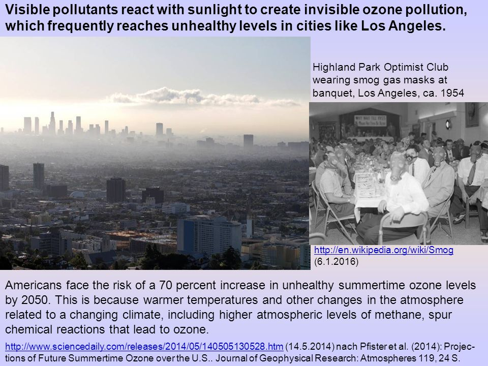 Visible pollutants react with sunlight to create invisible ozone pollution, which frequently reaches unhealthy levels in cities like Los Angeles.