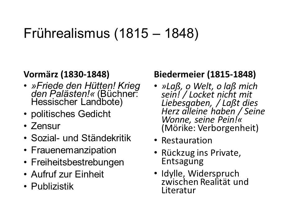 Frührealismus (1815 – 1848) Vormärz (1830-1848)