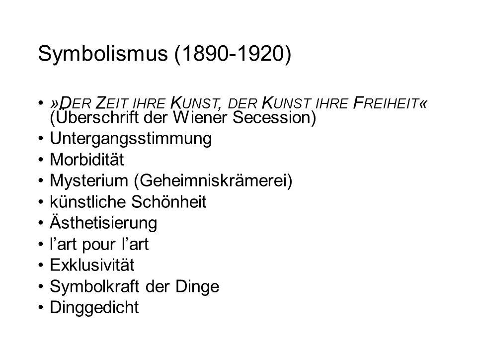 Symbolismus (1890-1920) »Der Zeit ihre Kunst, der Kunst ihre Freiheit« (Überschrift der Wiener Secession)