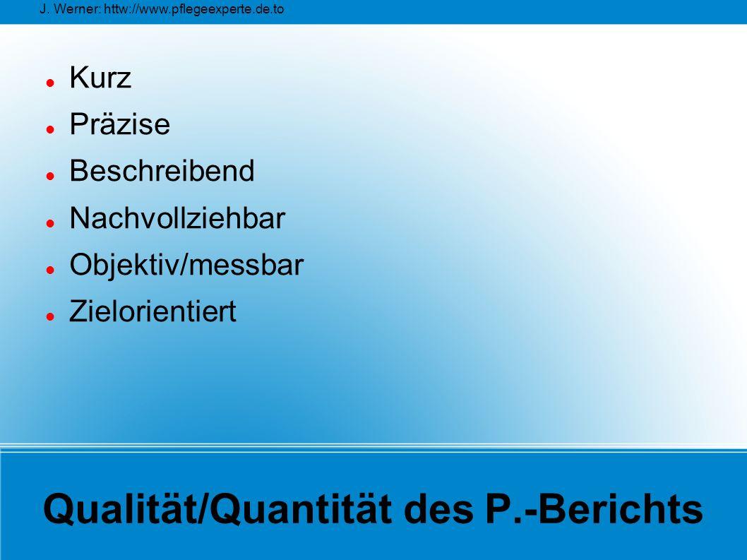 Qualität/Quantität des P.-Berichts