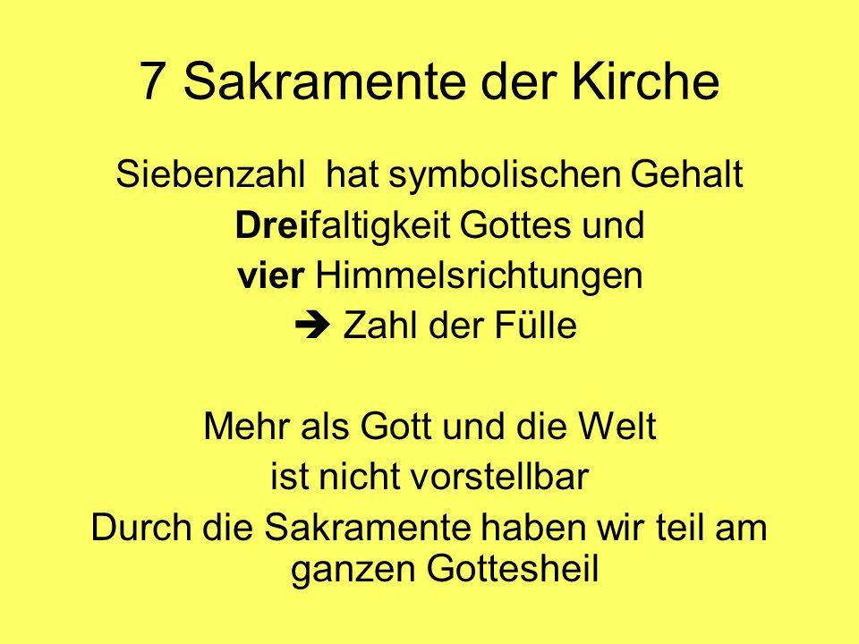 7 Sakramente der Kirche Siebenzahl hat symbolischen Gehalt