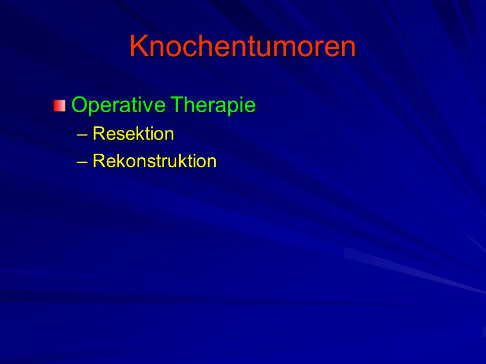 Knochentumoren Operative Therapie Resektion Rekonstruktion