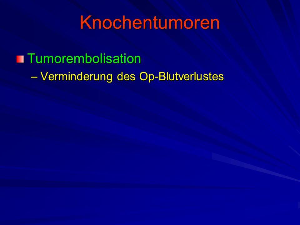 Knochentumoren Tumorembolisation Verminderung des Op-Blutverlustes