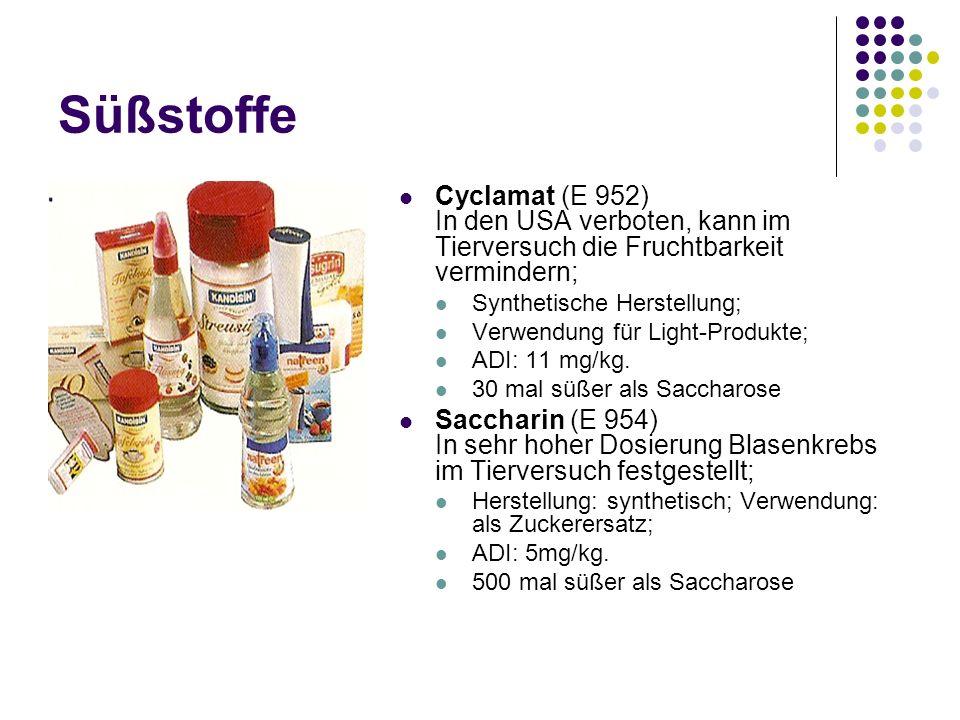 Süßstoffe Cyclamat (E 952) In den USA verboten, kann im Tierversuch die Fruchtbarkeit vermindern; Synthetische Herstellung;