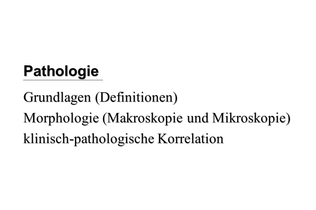 Pathologie Grundlagen (Definitionen)