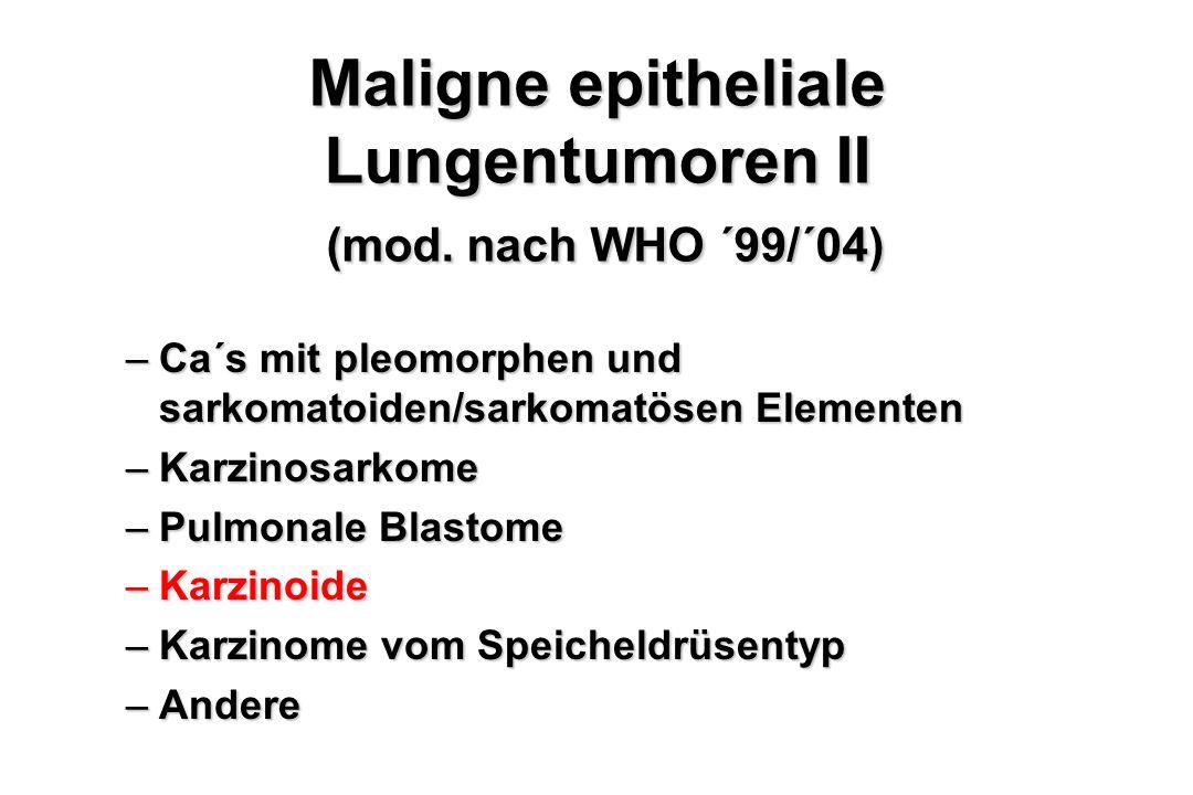 Maligne epitheliale Lungentumoren II (mod. nach WHO ´99/´04)