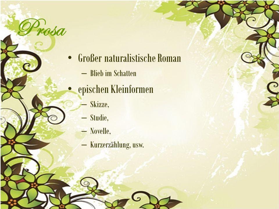 Prosa Großer naturalistische Roman epischen Kleinformen