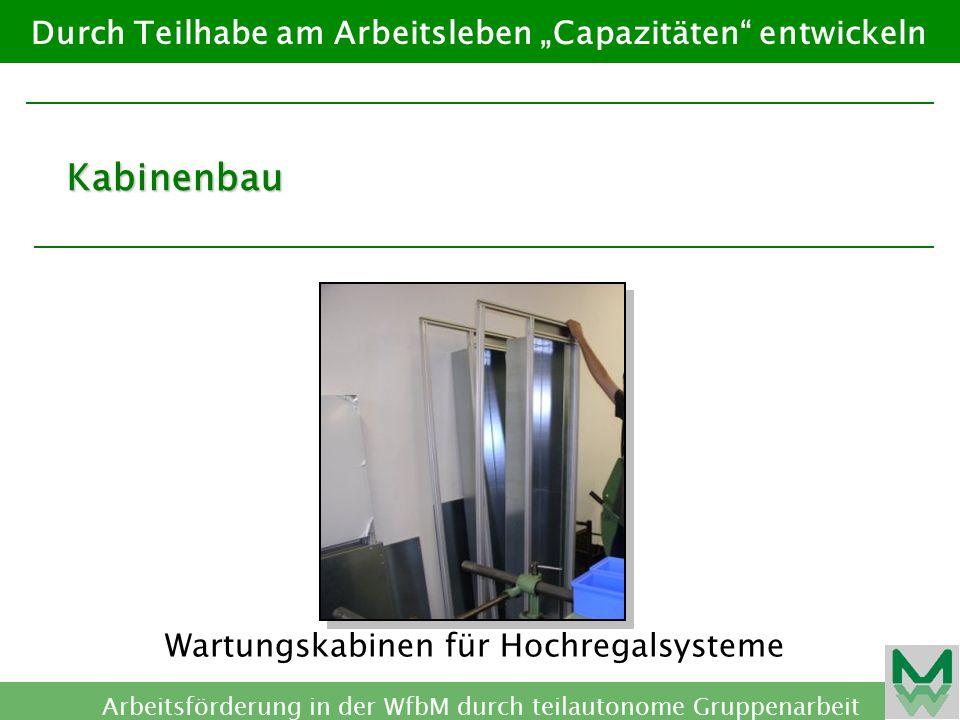 """Kabinenbau Durch Teilhabe am Arbeitsleben """"Capazitäten entwickeln"""