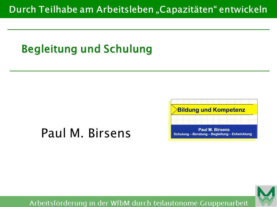 Paul M. Birsens Begleitung und Schulung