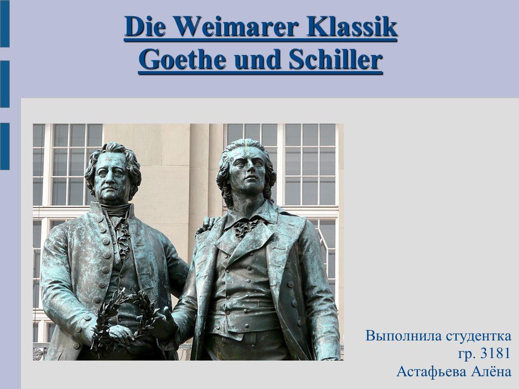 Die Weimarer Klassik Goethe und Schiller