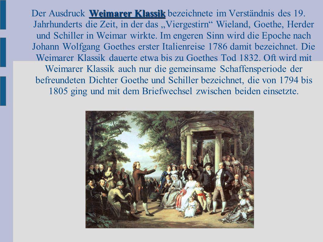 Der Ausdruck Weimarer Klassik bezeichnete im Verständnis des 19